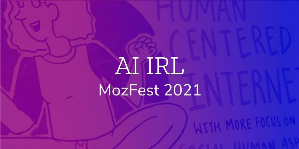 "The text ""AI IRL MozFest 2021"" over a purple pink and blue gradient overlay with an illustration of a person sitting on the ground in the background"