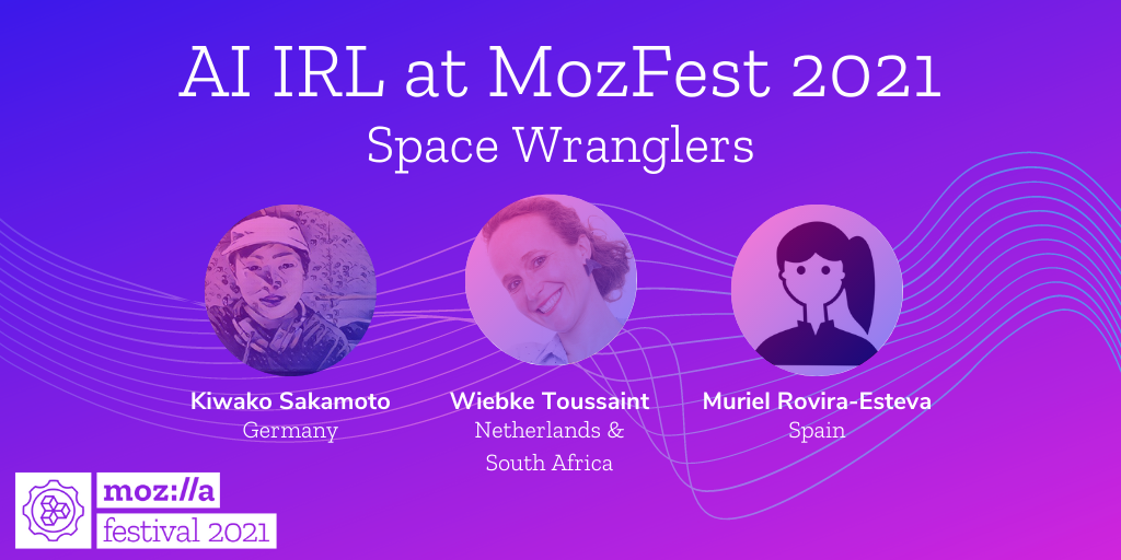 Three headshots of the AI IRL at MozFest 2021 Space Wranglers with their names and locations under the circular photos on a purple and pink background