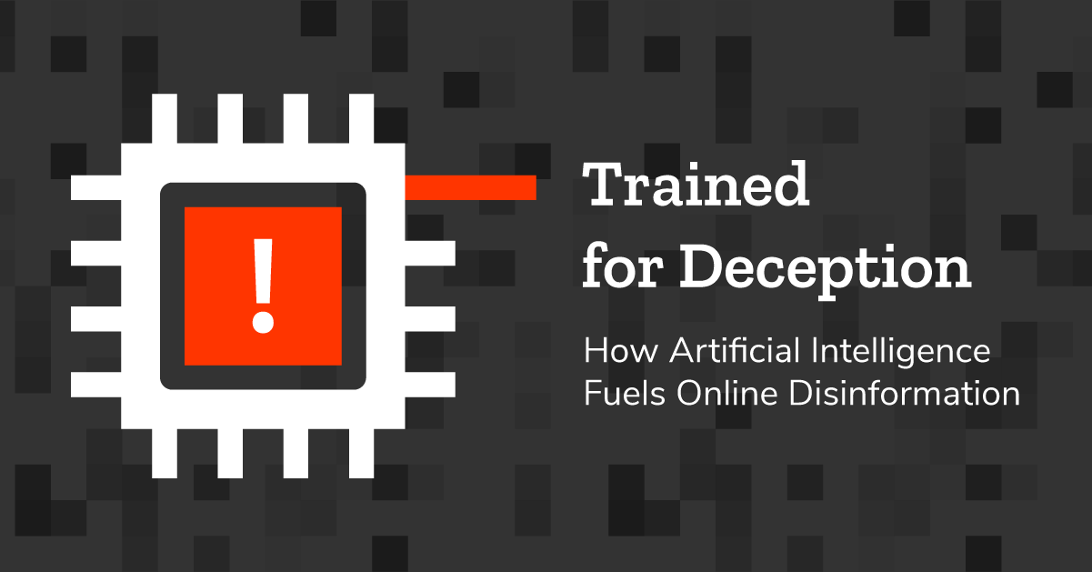 Trained for Deception: How Artificial Intelligence Fuels Online Disinformation