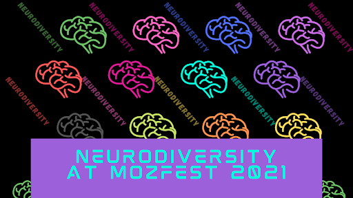 back background with a collage of colorful brain icons. At the bottom of the image, purple box contains words: Neurodiversity at MozFest 2021