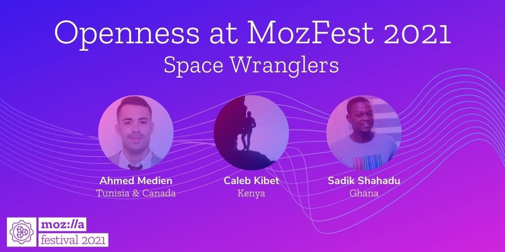 Openess at MozFest 2021 Space Wranglers - three headshots with names and locations under each over a purple and pink gradient overlay