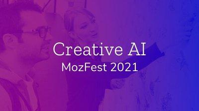 Creative AI at MozFest 2021