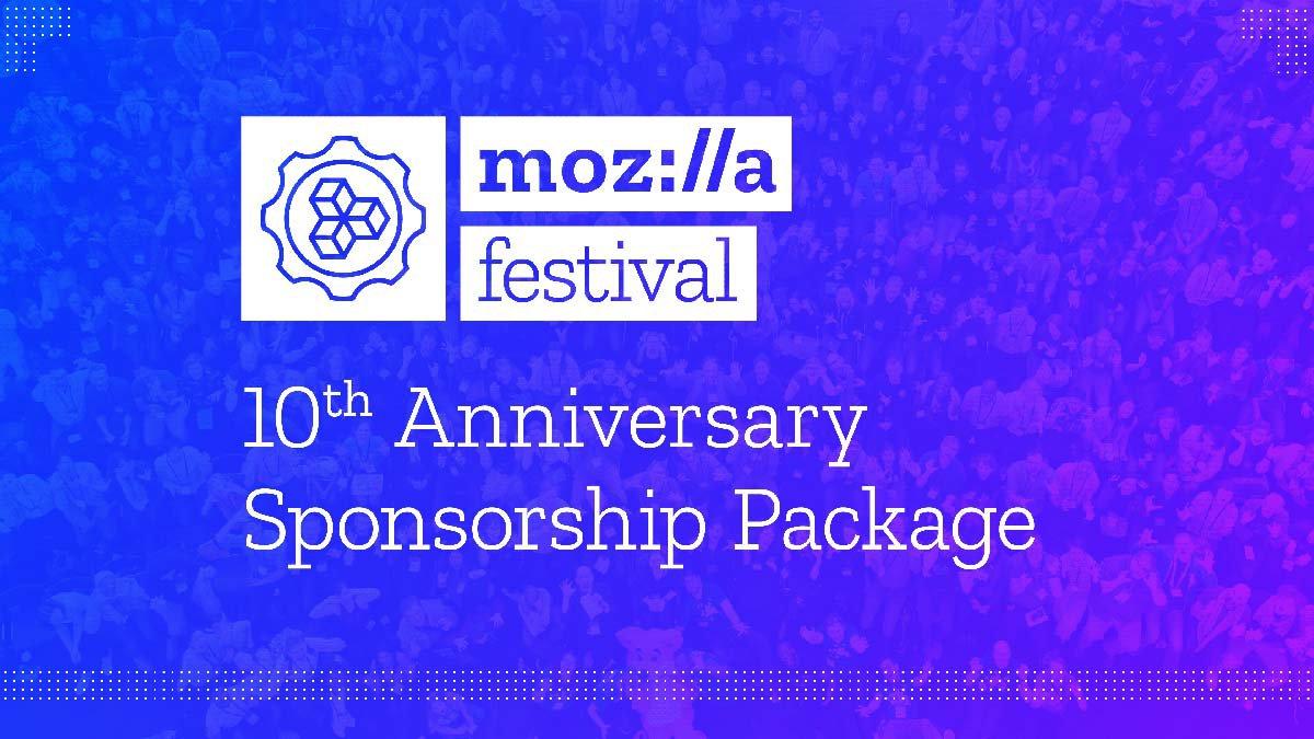 mozilla festival 10th anniversary sponsorship package banner image