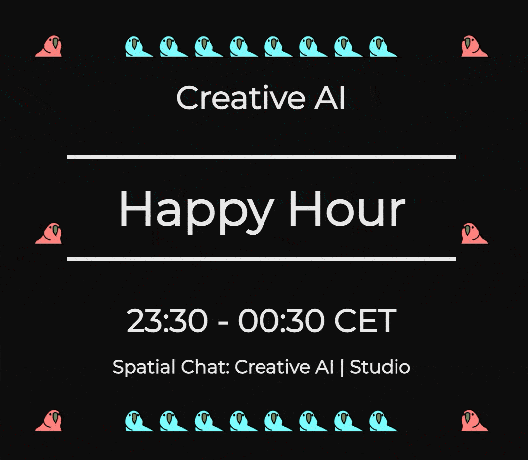 Black image with colorful parrot GIFs dancing around an announcement for the Creative AI Space Happy Hour event.