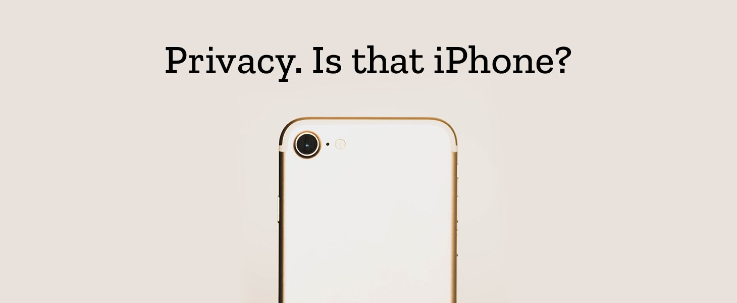 Privacy. Is that iPhone?