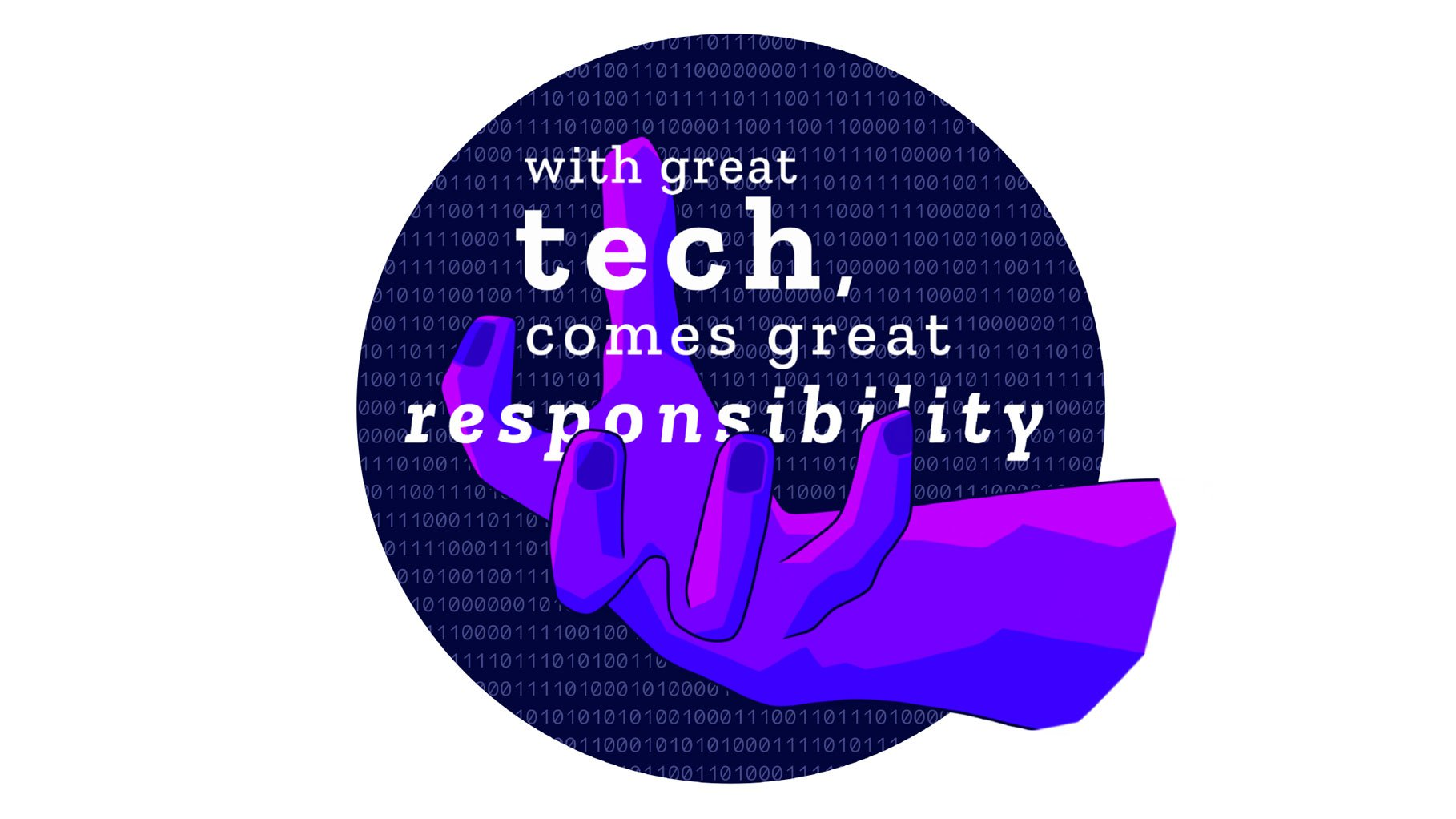 "Illustration of a hand with the sentence on top ""with great tech comes great responsibility"""